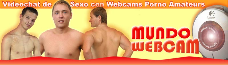 Mundo Webcam Porno | Videochat de sexo por webcam porno